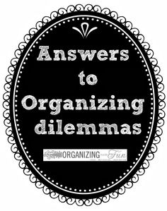 Is the answer to your organizing dilemma here? Go check it out!