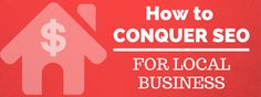How to Conquer Local SEO