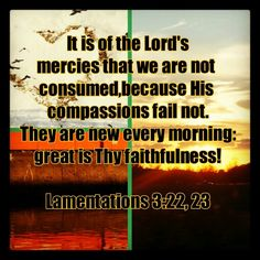 Thank God for His mercy and never-failing love!