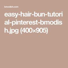easy-hair-bun-tutorial-pinterest-bmodish.jpg (400×905)