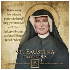 Happy Feast Day Saint Mary Faustina Kowalska 1905 - 1938 Feast day: October 5 Patron of Mercy St. Maria Faustina Kowalska was born in Glogowiec, Poland. Inspirational Catholic Quotes, Religious Quotes, Spiritual Quotes, Divine Mercy Image, Divine Mercy Sunday, Faustina Kowalska, St Faustina, Divine Mercy Chaplet, Year Of Mercy