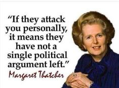 Uh, kids, Maggie Thatcher was Prime Minister of Britain in the She was Conservative and you did NOT mess with her. Now she'll brook no more of your twaddle! Do something besides whining and feeling offended and having a temper tantrum! Quotable Quotes, Wisdom Quotes, Me Quotes, Great Quotes, Inspirational Quotes, Political Quotes, Political Cartoons, Conservative Politics, Truth Hurts