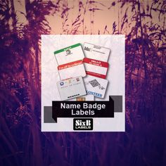 Go Wild With Designs, Shapes, Sizes and 1-2 Sides with SixB Name Badge and Event Pass Labels!