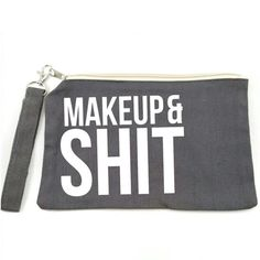 Makeup and Sh*t Canvas Makeup Bag