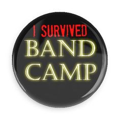 Funny Buttons - Custom Buttons - Promotional Badges - I survived Pins - Wacky Buttons - I survived band camp
