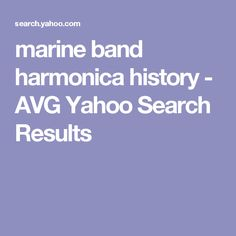 marine band harmonica history - AVG Yahoo Search Results