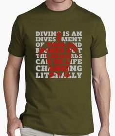 T-shirt Diving is an Investiment