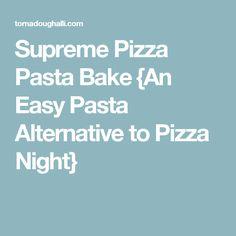 Supreme Pizza Pasta Bake {An Easy Pasta Alternative to Pizza Night}