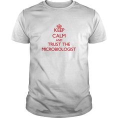 (New Tshirt Deals) Keep Calm and Trust the Microbiologist  Top Shirt design  Get this Microbiologist tshirt for you or someone you love. Please like this product and share this shirt with a friend. Thank you for visiting this page.  Tshirt Guys Lady Hodie  SHARE and Get Discount Today Order now before we SELL OUT  #tshirt #pinteres #Tshirtamerican #Tshirtjob #Tshirtnam