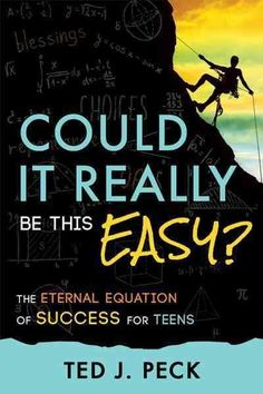 Could It Really Be This Easy?: The Eternal Equation of Success for Teens (Paperback)