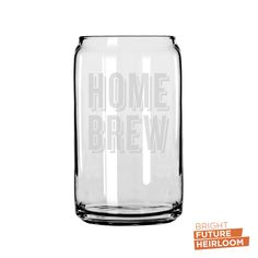 Home Brew - Etched 16oz Can Glass - The superior drinking glass, perfect for what ever your beverage of choice is! by BrightFutureHeirloom on Etsy https://www.etsy.com/listing/270227412/home-brew-etched-16oz-can-glass-the