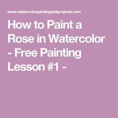 How to Paint a Rose in Watercolor - Free Painting Lesson #1 -