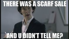 Sherlock really loves his scarves.