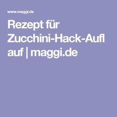 Rezept für Zucchini-Hack-Auflauf   maggi.de
