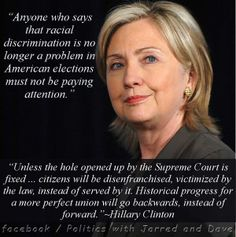The greatest line by Hillary Rodham Clinton.  Support her for 2016 election for President.