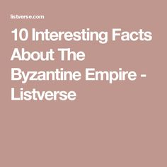 The Byzantine Empire existed for nearly years, and it's one of the greatest empires of all time. 10 Interesting Facts, Byzantine, Writing Inspiration, Fun Facts, Empire, History, Historia, Funny Facts