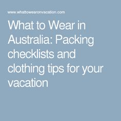 What to Wear in Australia: Packing checklists and clothing tips for your vacation
