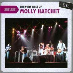 Molly Hatchet - Setlist: The Very Best Of Molly Hatchet Live