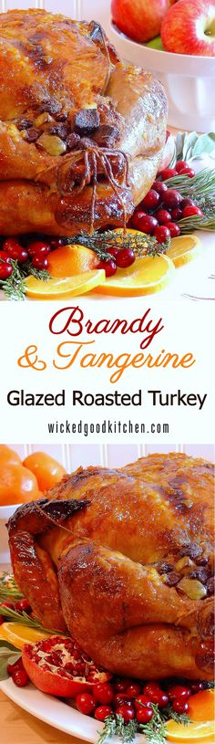 Brandy & Tangerine Glazed Roasted Turkey by WickedGoodKitchen.com ~ A new classic! Our tried and true recipe creates the most flavorful, tender and juicy turkey with a sublime citrus glaze. Complete with tips, customizable options, gluten-free options and detailed photos. The perfect turkey for the Holiday season!