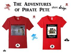 THE ADVENTURES OF PIRATE PETE www.theteeliebog.com  When you can't get enough of the epic pirate adventure, grab this shirt now! We have designs that fit for both men and women and kids. #TeelieBlog