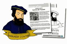 BIOGRAFÍAS   Hernán Cortés, camino del Yucatán. ~ La Eduteca