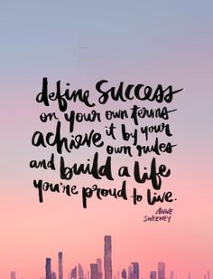 Be proud of your life