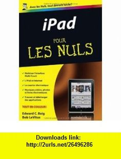 iPad pour les nuls (French Edition) (9782754020299) Edward C. Baig , ISBN-10: 2754020292  , ISBN-13: 978-2754020299 ,  , tutorials , pdf , ebook , torrent , downloads , rapidshare , filesonic , hotfile , megaupload , fileserve