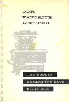 OurFavoriteRecipies by The Euclid Community Club Retro Recipes, Old Recipes, Cookbook Recipes, Vintage Recipes, Cooking Recipes, Cooking Tips, Homemade Cookbook, Recipies, Cookbook Ideas
