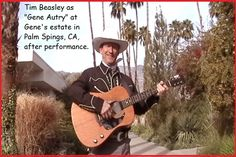 Tim Beasley as 'Gene Autry' at Gene's estate in Palm Springs, CA. Earlier that morning Tim performed in the convention center also on the estate in the Parker Palms Resort.