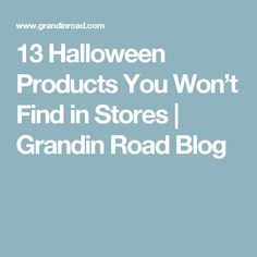 13 Halloween Products You Won't Find in Stores | Grandin Road Blog