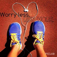 Run more... You'll worry less. Guaranteed.
