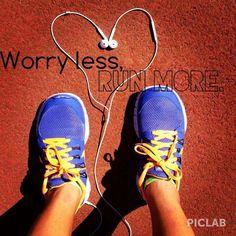 Run more... You'll worry less. Guaranteed.