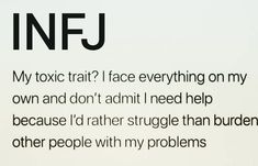 """Fucking truth, but that's also a byproduct in part of a lifetime of others self serving """"help"""" being offered. It's hard to know who's being real when everyone wants to manipulate you for themself Infj Traits, Intj And Infj, Infj Mbti, Infj Type, Isfj, Introvert Personality, Personality Types, Introvert Quotes, Personalidad Infj"""