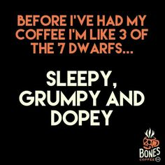 can you name all 7 dwarfes?  me neither.  the coffeeFIEND,  getting geetered since 1976.