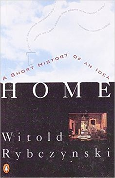 Home: A Short History of an Idea: Witold Rybczynski: 9780140102314: Amazon.com: Books