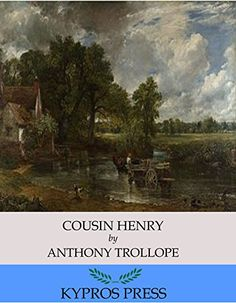 Cousin Henry by Anthony Trollope…