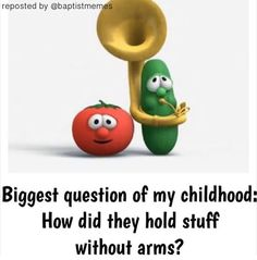 I should be cautious about pinning Veggie Tales. Last time there were at least 12 comment wars. Please do not argue about vegetables and the possibilities of them having the ability to hold stuff because of the power of Jesus. Thank. -xRose7333x