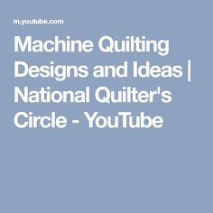 Machine Quilting Designs and Ideas | National Quilter's Circle - YouTube