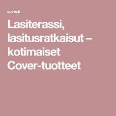 Lasiterassi, lasitusratkaisut – kotimaiset Cover-tuotteet