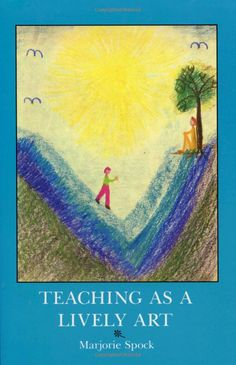 Teaching As a Lively Art: Amazon.fr: Marjorie Spock: Livres anglais et étrangers