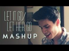 Let It Go/Let Her Go (Frozen/Passenger MASHUP) - Sam Tsui - YouTube.  Obsessed with this song