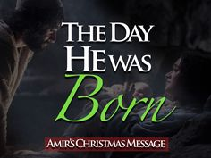 """The Day He Was Born"" - Amir's Christmas Message 2014 - Behold Israel"