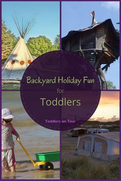 Activites for toddler holidays incorporating ideas for backyard fun for a family holiday when you travel with kids. https://toddlersontour.com.au/holidays-for-your-toddler-that-encompass-backyard-fun/
