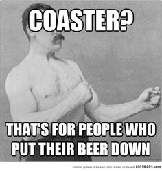 The Manly Man Way Of Drinking Beer