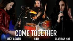 Come Together Beatles Cover: Lucy Gowen, Clarissa Mae, Sina Claire Ryann, Come Together, Green Day, The Beatles, Drum, Cover, Youtube, Charlotte, Places