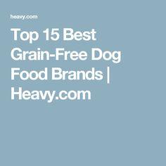 Top 15 Best Grain-Free Dog Food Brands | Heavy.com