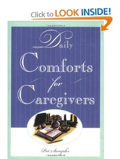 Amazon.com: Daily Comforts for Caregivers (9781577490883): Pat Samples: Books