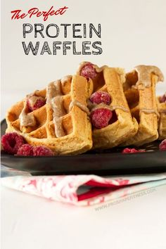 The Perfect Protein Waffles (uses protein powder) Nutritional Info: 230 cal (25g carb. 4g fat. 24g protein)