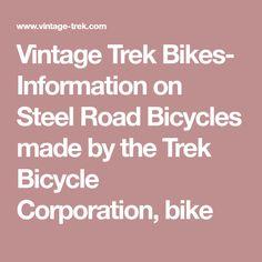 Vintage Trek Bikes- Information on Steel Road Bicycles made by the Trek Bicycle Corporation, bike
