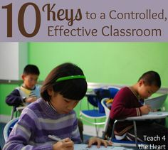 We can control our classrooms!! 10 Keys to a Controlled, Effective Classroom